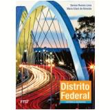 Distrito Federal- História E Geografia - Denise Pereira Lima, Maria Vilaní De Almeida