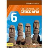 Por Dentro da Geografia - 6º Ano - Ensino Fundamental II - Wagner Costa Ribeiro