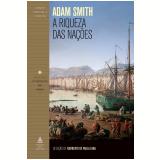 A Riqueza Das Nações - Adam Smith