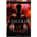 A Escolha - J. R. Ward