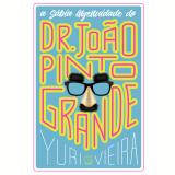 A Sábia Ingenuidade de Dr. João Pinto Grande