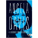A Liberdade é Uma Luta Constante - Angela Davis