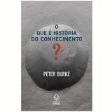 O Que é História do Conhecimento? - Peter Burke