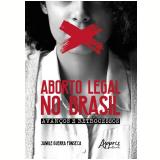 Aborto Legal no Brasil - Avanços e Retrocessos - Jamile Guerra Fonseca