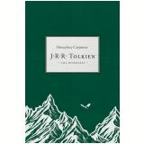 J.R.R. Tolkien - Uma Biografia - Humphrey Carpenter