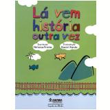Lá Vem História Outra Vez - Heloisa Prieto