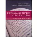 Mudan�as Cont�beis na Lei Societ�ria - Marcelo Cavalcanti Almeida, Hugo Rocha Braga