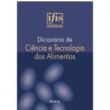 Dicionário de Ciência e Tecnologia dos Alimentos - IFIS (International Food Information Service)
