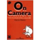 On Camera o Curso de Produção de Filme e Vídeo da Bbc - Harris Watts