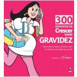 300 Respostas da Crescer sobre Gravidez - Patricia Cerqueira