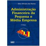 Administração Financeira da Pequena e Média Empresa - Edno Oliveira dos Santos