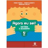 Agora Eu Sei! - História E Geografia - 5º Ano - Ensino Fundamental I - T. Marsico, E. Antunes, A. Coelho