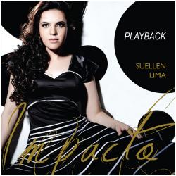CDs - Impacto ( playback ) - Suellen Lima - Suellen Lima - 888430901926
