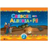 Crescer Com Alegria E Fé - EI  (Vol. 2) - Glair Arruda, Ednilce Duran