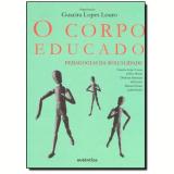 O Corpo Educado - Guacira Lopes Louro