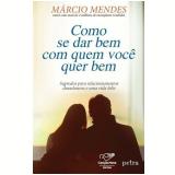Como Se Dar Bem Com Quem Você Quer Bem - MÁrcio Mendes