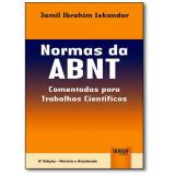 Normas Da Abnt: Comentadas Para Trabalhos Científicos - Jamil Ibrahim Iskandar