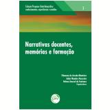 Narrativas Docentes, Memórias E Formação - Adair Mendes Nacarato (Org.), Filomena De Arruda Monteiro, Helena Amaral Da Fontoura