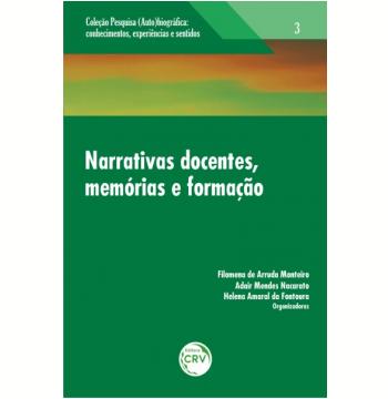 Narrativas Docentes, Memórias E Formação