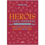 Heróis E Suas Jornadas - Rosana Rios