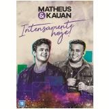 Intensamente Hoje! (DVD) - Matheus & Kauan