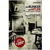 No Bunker de Hitler - Joachim Fest