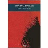 Geografia do Brasil - Jurandyr Luciano Sanches de Ross, Ariovaldo Umbelino Oliveira, Francisco Capuano Scarlato ...