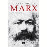 O Marxismo de Marx - Raymond Aron