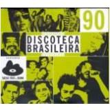 Discoteca Brasileira do Século XX Anos 90 - Artur Xexéo