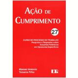 Curso de Processo do Trabalho:perg.resp.ass.pol.27 - Manoel Antonio Teixeira Filho