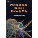 Personalidade, Saúde e Modo de Vida - Fernando Gonzalez Rey