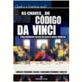 As Chaves do C�digo da Vinci - Lorenzo Fern�ndez Bueno, Mariano Fernandez Urresti