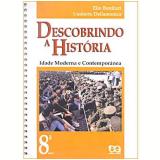 Idade Moderna e Contemporânea (9º Ano) - 8º Série - Umberto Dellamonica, Elio Bonifazi