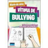 Diário de Uma Vítima de Bullying - Lelio Braga Calhau, Matheus Scalon