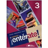 Español Entérate! - Libro 3 (8º Ano) - Ensino Fundamental II - Fátima Cabral Bruno, Margareth Benassi Toni, Sílvia Ferrari De Arruda