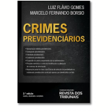 Crimes Previdenciários - Luiz Flávio Gomes, Marcelo Fernando Borsio