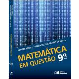 Matem�tica Em Quest�o - 9� Ano - Ensino Fundamental II - Maria Helena Soares de Souza, Walter Spinelli