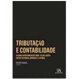 Tributação E Contabilidade - Alguns Apontamentos Sobre As Relações Entre Os Sistemas Jurídico E Contábil - Renato Nunes