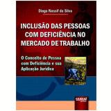 Inclusao Das Pessoas Com Deficiencia No Mercado De Trabalho - Diego Nassif Da Silva