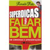 SUPERDICAS PARA FALAR BEM EM CONVERSAS E APRESENTAÇÕES - 1ª edição (Ebook) - Reinaldo Polito