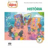 Projeto Ápis - História - 3º Ano - Ensino Fundamental I - Maria Elena Simielli, Anna Maria Charlier