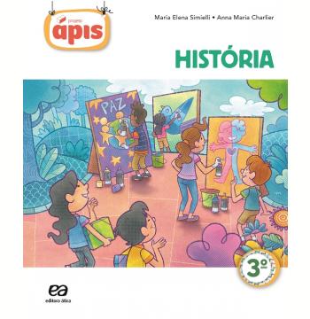 Projeto Ápis - História - 3º Ano - Ensino Fundamental I