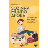 Sozinha Mundo Afora - Mari Campos
