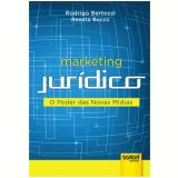 Marketing Juridico - O Poder Das Novas Midias - Rodrigo Bertozzi