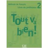 Tout Va Bien! 2 Livre Du Professeur - L. Martin