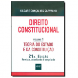 Direito Constitucional: Teoria Do Estado E Da Constituição - Kildare Goncalves Carvalho