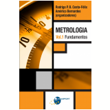 Metrologia Vol. 1: Fundamentos (Ebook) - Rodrigo P. B. Costa-Félix
