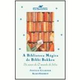 A Biblioteca Mágica de Bibbi Boken - Jostein Gaarder, Klaus Hagerup