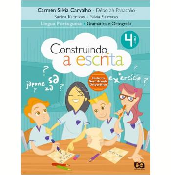 Construindo A Escrita - Gramática E Ortografia - 4º Ano - Ensino Fundamental I