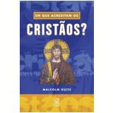 Em que Acreditam os Cristãos